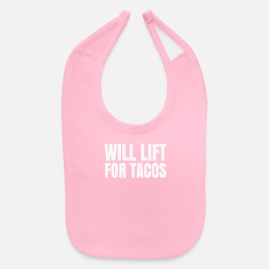 Lift Elevator Will lift for tacos - Baby Bib