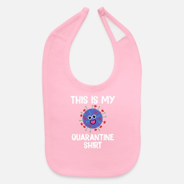 Corona This Is My Quarantine Shirt - Baby Bib