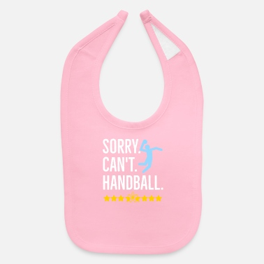 Shot Sorry Can't Handball - Baby Bib