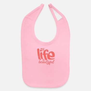 Keep Calm My Life is beautyful Vintage - Baby Bib