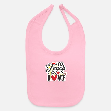 to teach is to love yellow - Baby Bib