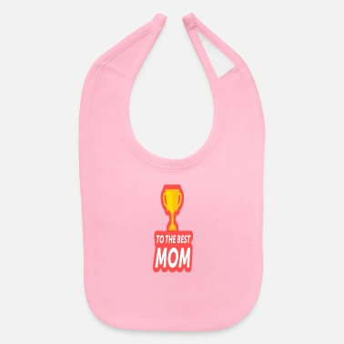 Best Mom BEST MOM Design for the best mom - Baby Bib