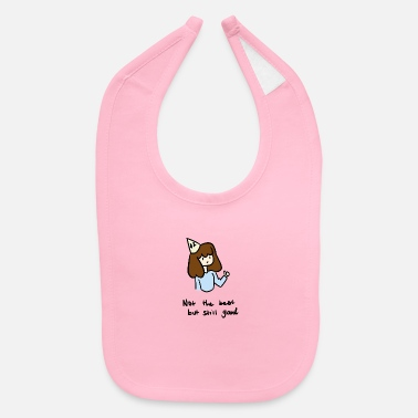 Not The Best But - Baby Bib