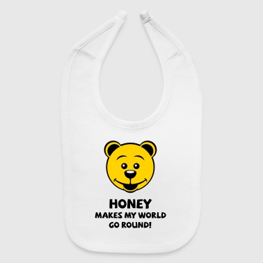 Honey Makes My World Go Round! (Honey Bear) - Baby Bib