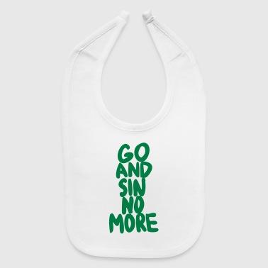 Go and Sin No More - Baby Bib
