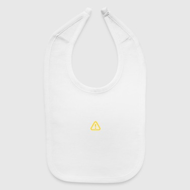 If You Cant Be A Good Example,Be A Warning! - Baby Bib