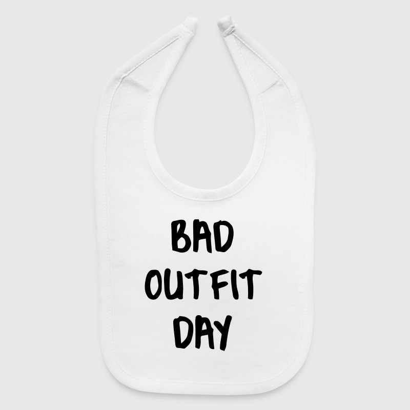 BAD OUTFIT DAY - Baby Bib