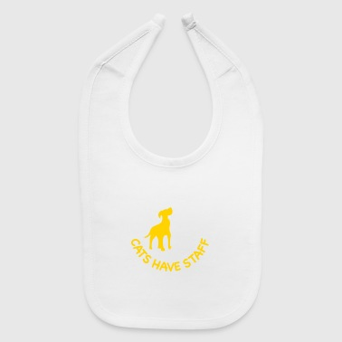 Masters Dogs Have Masters And Cats Have Staff - Baby Bib