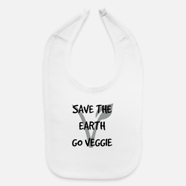 Vegetarian Save the earth go vegetarian - Baby Bib