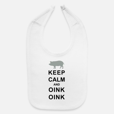 Fuck You keep calm and oink oink 2c - Baby Bib
