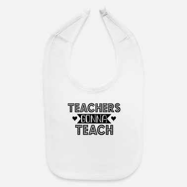Teaching Teach - Baby Bib