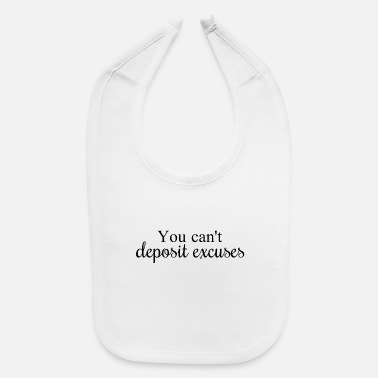 Hustle You can't deposit excuses - Baby Bib