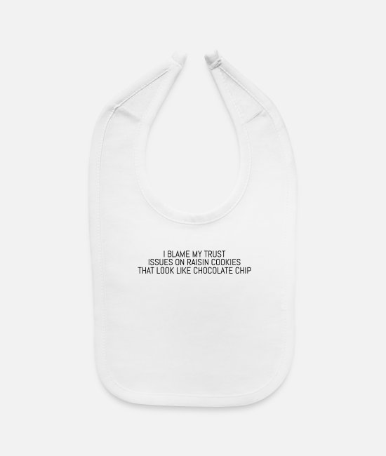 Offender Baby Bibs - I BLAME MY TRUST ISSUES ON - Baby Bib white