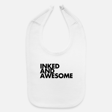 Ink INKED AND AWESOME - Baby Bib