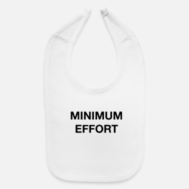 Minimum Minimum Effort - Baby Bib