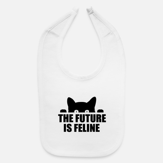 the future is feline funny quote Baby Bib | Spreadshirt