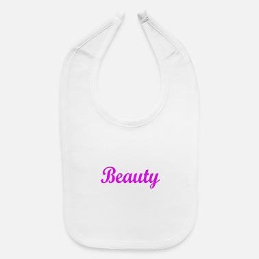 Beautiful BEAUTY - Baby Bib