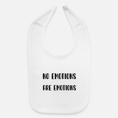 Emotion No Emotions Are Emotions black - Baby Bib