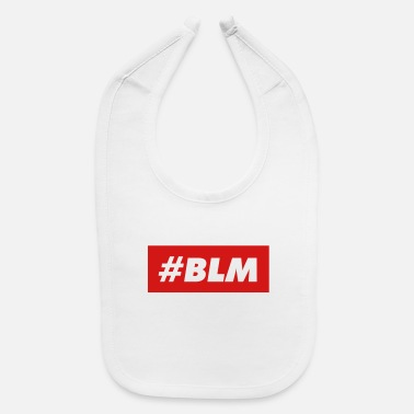Anti Blm #BLM BLM Black Lives Matter All George Floyd Anti - Baby Bib