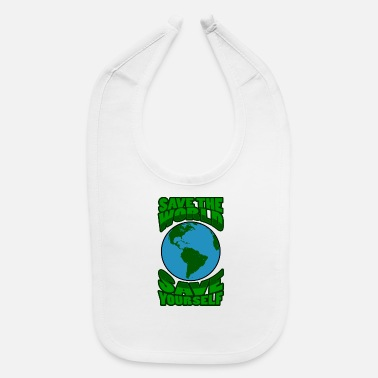 Save Save the World, Save Yourself - Baby Bib
