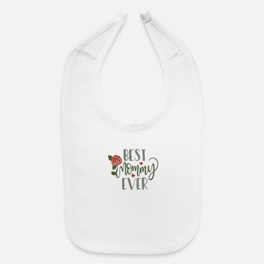 Frame Mother Gifts - Best Mommy Ever Funny Gift Ideas - Baby Bib