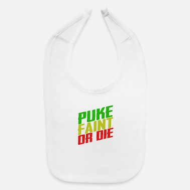 Beautiful Unless you puke, faint or die keep going - Baby Bib
