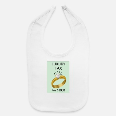 Luxury Luxury Tax - Baby Bib
