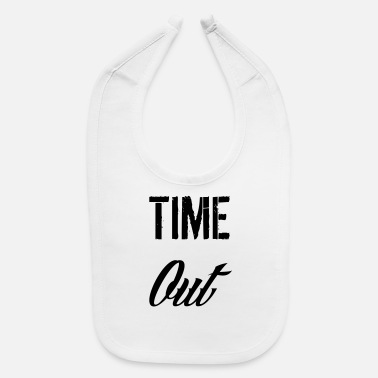 Time Out time out - Baby Bib