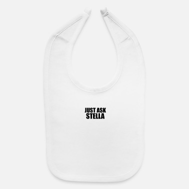 Stella just ask stella - Baby Bib