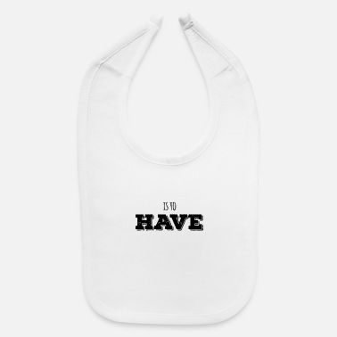 Have A Crush Is to have - Baby Bib