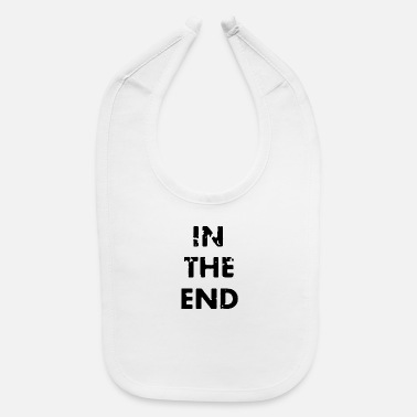 End In the end - Baby Bib