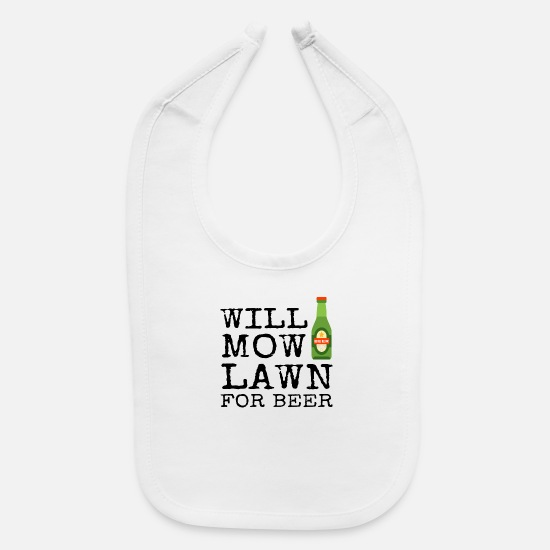 Lawn Mowing Present Baby Clothing - Will Mow Lawn For Beer Grass Cutting Mowing Cut - Baby Bib white
