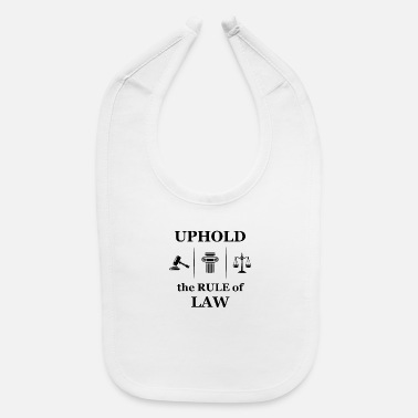 Government Lawyer Attorney Court Uphold Rule Law Student Gift - Baby Bib