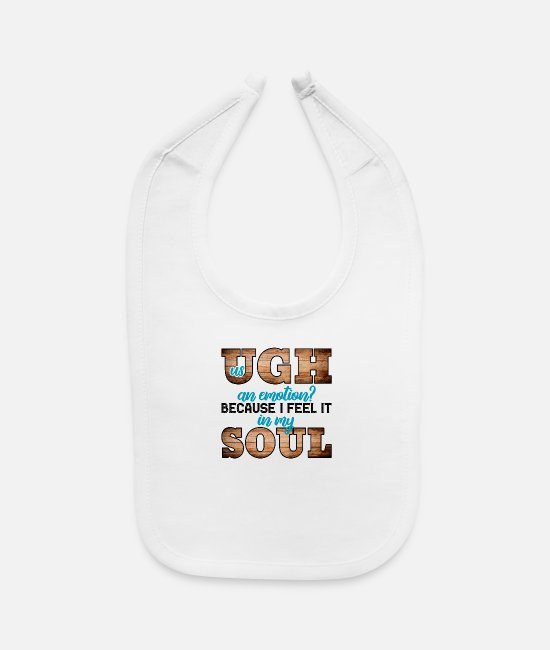Emotion Baby Clothing - Us Ugh An Emotion - Baby Bib white