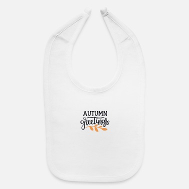 Greeting Autumn greetings - Baby Bib