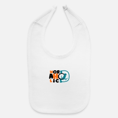 Workaholic workaholics squid - Baby Bib