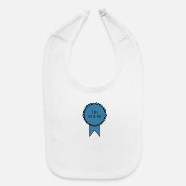 I Got Out of Bed / Awards - Baby Bib