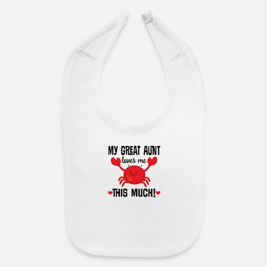 Aunt Baby Clothing - My Great Aunt Loves Me Crab - Baby Bib white