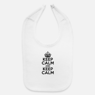 Keep Calm KEEP CALM AND KEEP CALM - Baby Bib