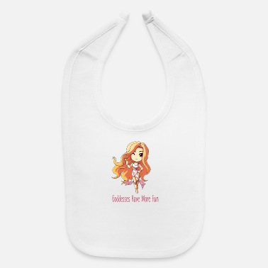 Goddess GODDESSES HAVE MORE FUN - Baby Bib