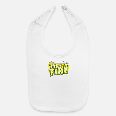 Fine This Is Fine - Baby Bib