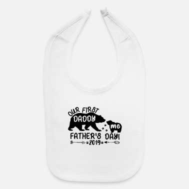Fathers Our First Father's Day Onesies/Tee - Baby Bib