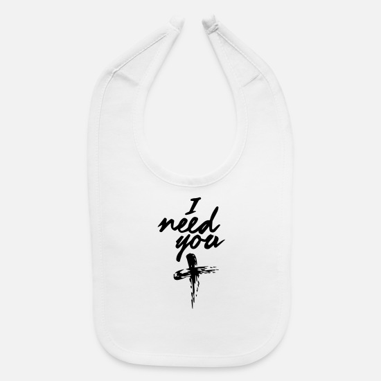 Holy Spirit Baby Clothing - I need you - Baby Bib white