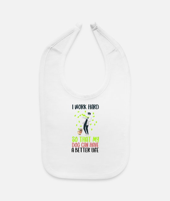 Dog Owner Baby Bibs - Funny Dog Lover Quotes | Funny Dog Mom Shirts - Baby Bib white