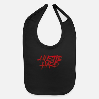 Fast Hustle Hard title of text quotes - Baby Bib