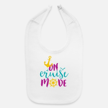 Cruise On Cruise Mode - Baby Bib