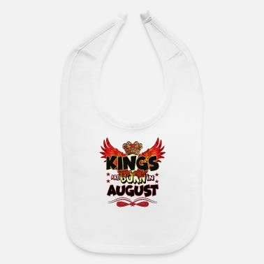 Are Born In August KINGS ARE BORN IN AUGUST - Baby Bib