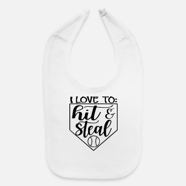 Steal I Love To Hit and Steal - Basebal - Baby Bib