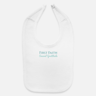 Quote Faith quote; Gratitude quote; Inspiration quote - Baby Bib