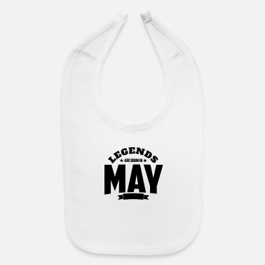 May Legends Are Born in May | May Birthday - Baby Bib